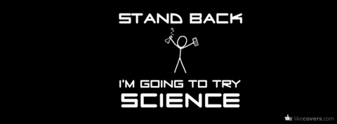 stand-back-i-m-going-to-try-science-facebook-covers