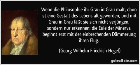 zitat-wenn-die-philosophie-ihr-grau-in-grau-malt-dann-ist-eine-gestalt-des-lebens-alt-geworden-und-mit-georg-wilhelm-friedrich-hegel-199190