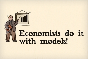 economists-do-it-with-models