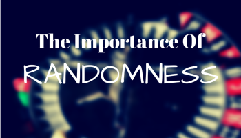 The-Importance-of-Randomness