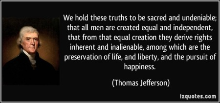 quote-we-hold-these-truths-to-be-sacred-and-undeniable-that-all-men-are-created-equal-and-independent-thomas-jefferson-345108