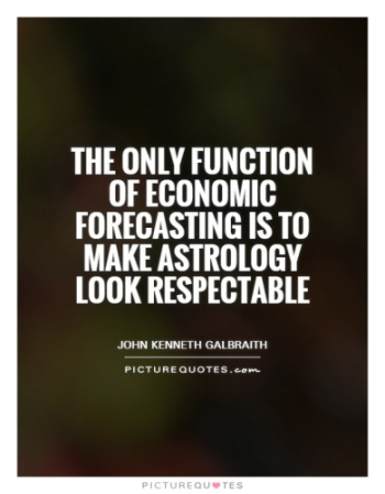 the-only-function-of-economic-forecasting-is-to-make-astrology-look-respectable-quote-1