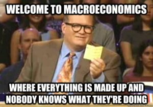 9d5daba794123273e77fca0cb640aa7c_welcome-to-macroeconomics-macroeconomics-meme_430-300
