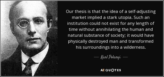 quote-our-thesis-is-that-the-idea-of-a-self-adjusting-market-implied-a-stark-utopia-such-an-karl-polanyi-120-53-85