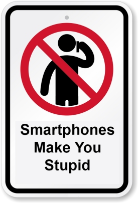 cell-phones-make-you-stupid