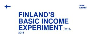 FINLAND'S BASIC INCOME EXPERIMENT