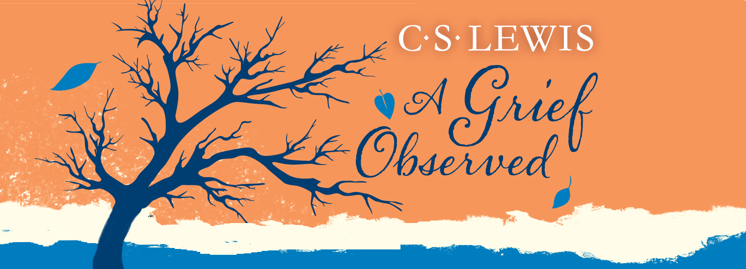 """A Review of C.S. Lewis's """"A Grief Observed"""" 